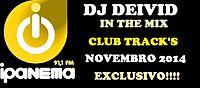 Dj Deivid In The Mix Club Track's  Ipa Fm 91,1 Novembro 2014.mp3