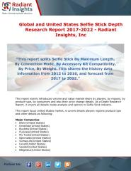 Global and United States Selfie Stick Depth Research Report 2017-2022 - Radiant Insights.pdf