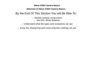 Photog1_5_Nikon D300 Camera Basics_PARTLY done.doc