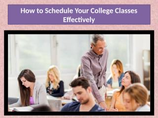 How to Schedule Your College Classes Effectively.pptx